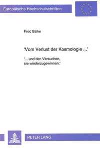 'Vom Verlust Der Kosmologie ...'