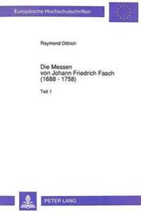 Die Messen Von Johann Friedrich Fasch (1688 - 1758)