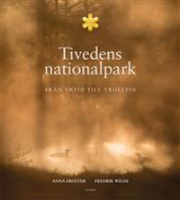 Tivedens nationalpark : från urtid till trolltid