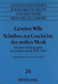 Schriften Zur Geschichte Der Antiken Musik: Mit Einer Bibliographie Zur Antiken Musik 1957-1987. Durchgesehen Von Christine Walde