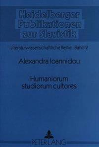 Humaniorum Studiorum Cultores: Die Graekophilie in Der Russischen Literatur Der Jahrhundertwende Am Beispiel Von Leben Und Werk Innokentij Annenskijs