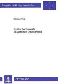 Politische Proteste Im Geteilten Deutschland