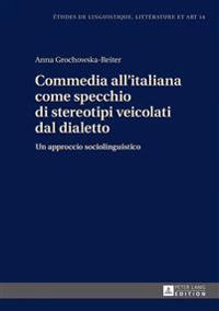 Commedia All'italiana Come Specchio Di Stereotipi Veicolati Dal Dialetto: Un Approccio Sociolinguistico