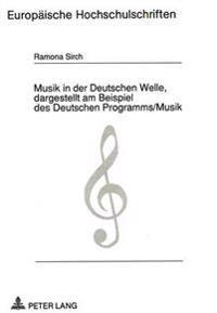 Musik in Der Deutschen Welle, Dargestellt Am Beispiel Des Deutschen Programms/Musik