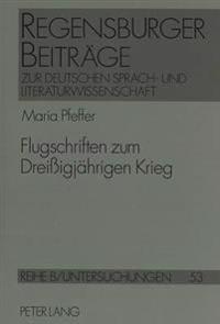 Flugschriften Zum Dreissigjaehrigen Krieg: Aus Der Haeberlin-Sammlung Der Thurn- Und Taxisschen Hofbibliothek