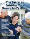 The Secret to Entering Your Grandchild's World: Grandparent Connection School Kit