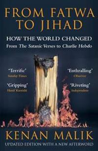 From fatwa to jihad - how the world changed: the satanic verses to charlie
