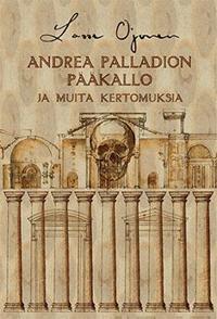 Andrea Palladion pääkallo ja muita kertomuksia