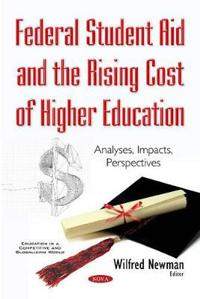 Federal Student Aid and the Rising Cost of Higher Education