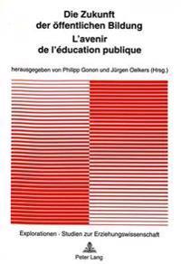 Die Zukunft Der Oeffentlichen Bildung - L'Avenir de L'Education Publique