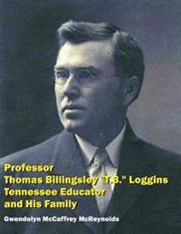 Professor Thomas Billingsley T.B. Loggins, Tennessee Educator, and His Family