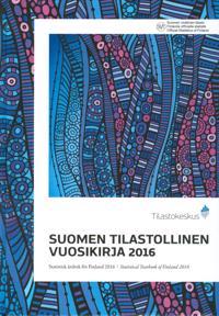 Suomen tilastollinen vuosikirja 2016 - Statistik årsbok för Finland 2016 - Statistical Yearbook of Finland 2016