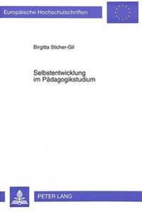 Selbstentwicklung Im Paedagogikstudium: Theoretische Ueberlegungen Und Leitperspektiven