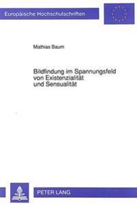Bildfindung Im Spannungsfeld Von Existenzialitaet Und Sensualitaet: Zur Poetologie Robert Walsers