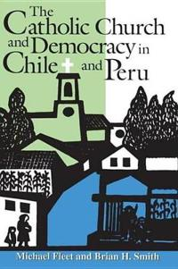 Catholic Church and Democracy in Chile and Peru