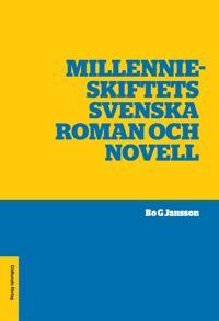 Millennieskiftets svenska roman och novell