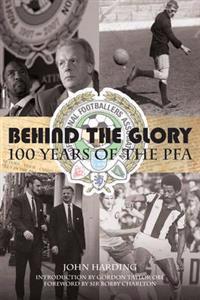 Behind the Glory: 100 Years of the PFA