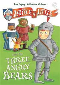 Sir Lance-A-Little and the Three Angry Bears: Book 2