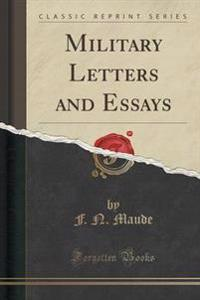 Military Letters and Essays (Classic Reprint)