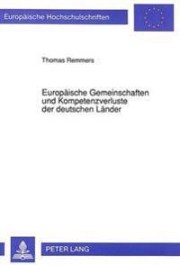 Europaeische Gemeinschaften Und Kompetenzverluste Der Deutschen Laender