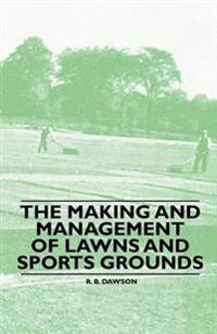 Making and Management of Lawns and Sports Grounds