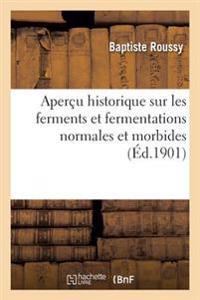 Aperau Historique Sur Les Ferments Et Fermentations Normales Et Morbides