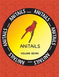 Anitails Volume Seven: Learn about the Cardinal, Tayra, Red-Eared Slider, Banded Rainbowfish, Snowy Egret, Lemon Shark, Greater Bilby, Gyrfal