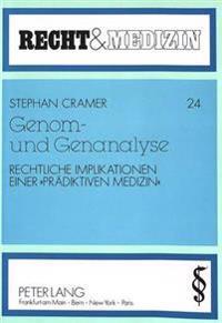 Genom- Und Genanalyse: Rechtliche Implikationen Einer -Praediktiven Medizin-