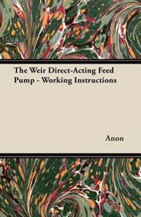 Weir Direct-Acting Feed Pump - Working Instructions