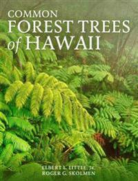 Common Forest Trees of Hawaii: Native and Introduced