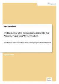 Instrumente Des Risikomanagements Zur Absicherung Von Wetterrisiken