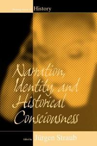 Narration, Identity And Historical Conciousness