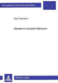 Gewalt Im Sozialen Nahraum: Bericht Ueber Ein Forschungsprojekt Zur Einfuehrung Einer -Beratungsauflage- ALS Leistung Zur Wiedergutmachung Im Sinn