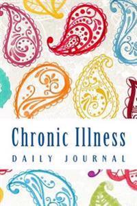 Chronic Illness Daily Journal: Symptom Tracking Diary