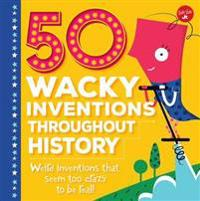 50 Wacky Inventions Throughout History: Weird Inventions That Seem Too Crazy to Be Real!