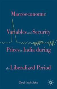 Macroeconomic Variables and Security Prices in India during the Liberalized Period