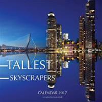 Tallest Skyscrapers Calendar 2017: 16 Month Calendar