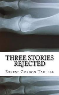 Three Stories Rejected