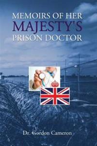 Memoirs of Her Majesty's Prison Doctor