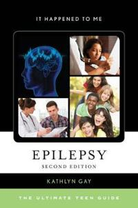 Epilepsy: The Ultimate Teen Guide