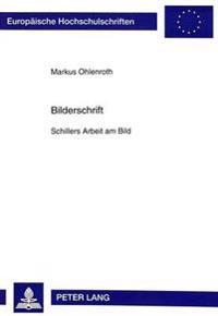 Bilderschrift: Schillers Arbeit Am Bild