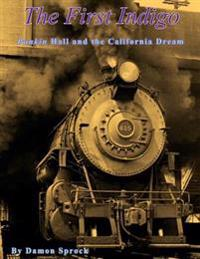 The First Indigo: Punkin Hall and the California Dream