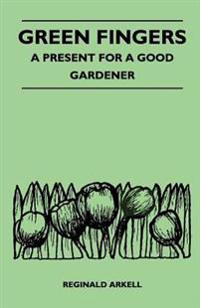 Green Fingers - A Present for a Good Gardener