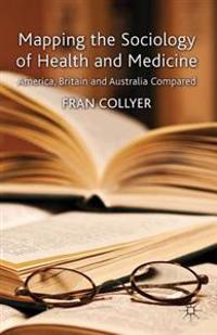 Mapping the Sociology of Health and Medicine