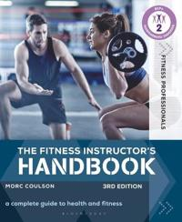 Fitness instructors handbook - a complete guide to health and fitness