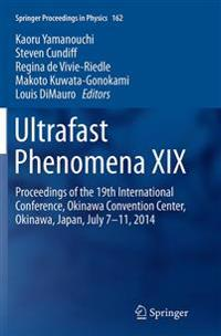 Ultrafast Phenomena XIX