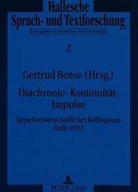 Diachronie - Kontinuitaet - Impulse: Sprachwissenschaftliches Kolloquium Halle 1992