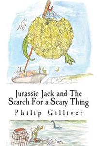 Jurassic Jack and the Search for a Scary Thing