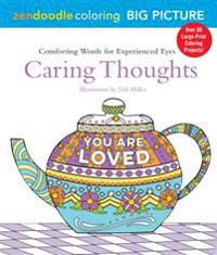 Zendoodle Coloring: Caring Thoughts: Comforting Words to Color and Display