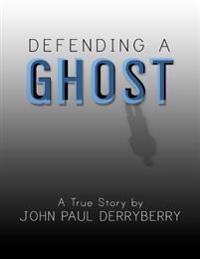Defending a Ghost